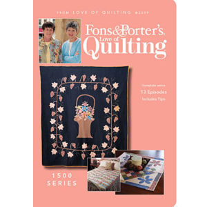 Fons & Porter's Love of Quilting 1500 Series