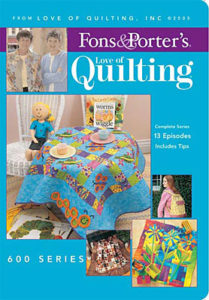 Fons & Porter's Love of Quilting 600 Series