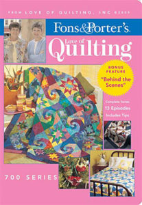 Fons & Porter's Love of Quilting 700 Series