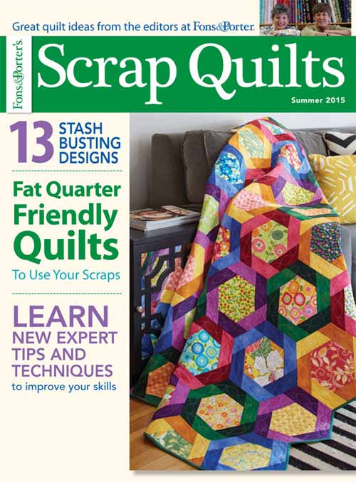 Scrap Quilts Summer 2015 - Fons & Porter - The Quilting Company : fons and porter baby quilts - Adamdwight.com