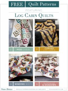 Each Log Cabin quilt pattern will bring you joy! Grab your 4 FREE patterns today!