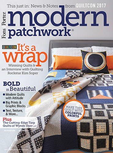 Modern Patchwork Magazine, May/June 2017 - Quilting Daily - The ... : modern quilting magazine - Adamdwight.com