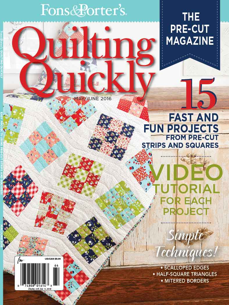 Quilting Quickly May June 2016 Fons Amp Porter The