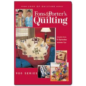 Fons & Porter's Love of Quilting 900 Series
