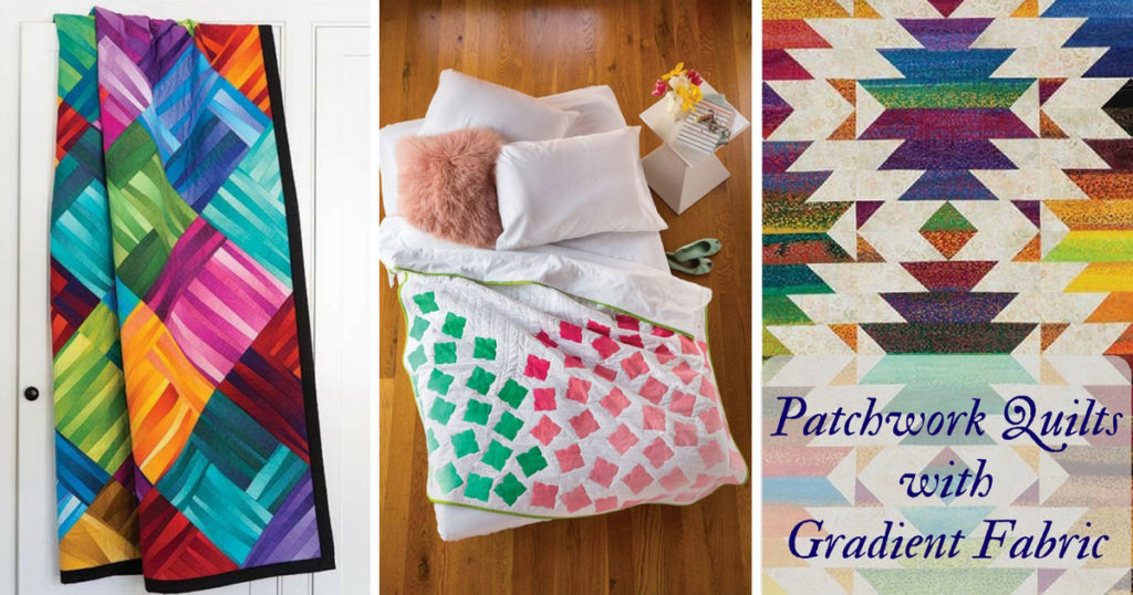 Make a Patchwork Quilt with Gradient Fabric - Quilting Daily - The ... : fabric quilting - Adamdwight.com