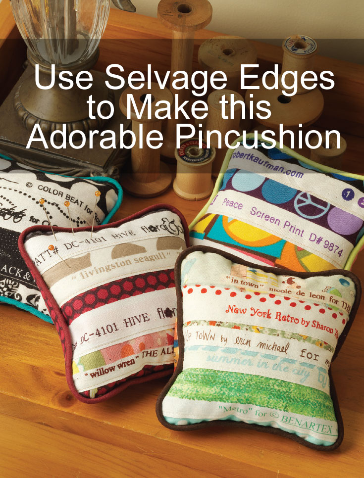 Learn how to use selvage edges to make this adorable pincushion project!