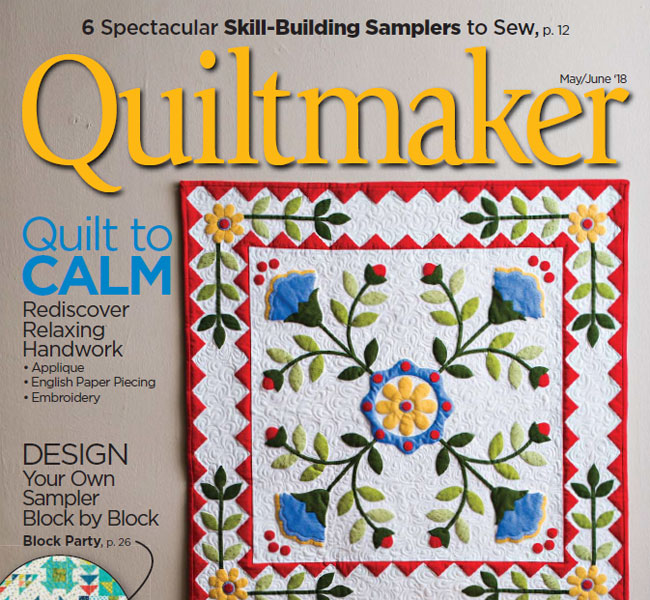 Quiltmaker Magazine May/June 2018 Issue