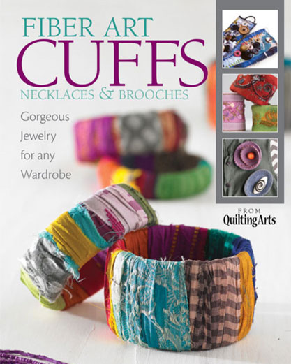 Quilting Arts Magazine - Fiber Art Cuffs eBook