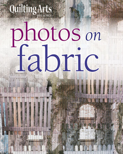 Quilting Arts Magazine - Photos on Fabric eBook