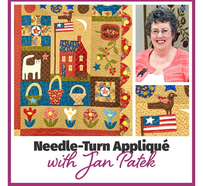 Applique Quilting - Needle-Turn Appliqué with Jan Patek