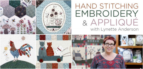 Applique Quilting - Hand Embroidery Stitching and Appliqué with Lynette Anderson