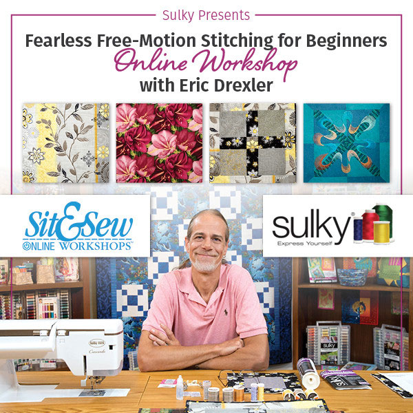 Fearless Free Motion Stitching with Eric Drexler Online Workshop