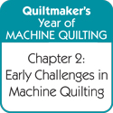 Chapter 2: Early Challenges in Machine Quilting
